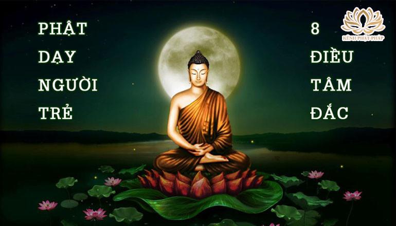 Phật dạy người trẻ 8 điều tâm đắc