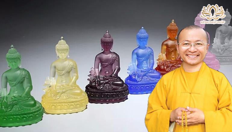 Tại sao thờ 7 vị Phật Dược Sư?