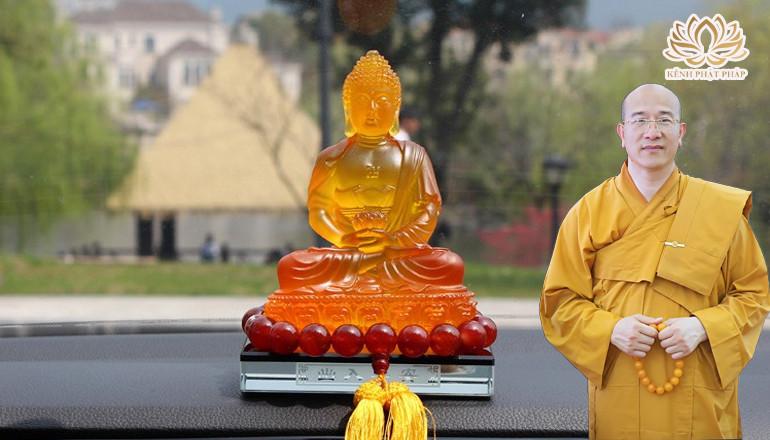 Những điều cần biết khi đặt tượng Phật trên xe ô tô - Thầy Thích Trúc Thái Minh